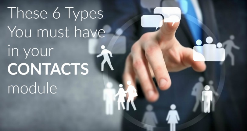 "These 6 Types You must have in your ""CONTACTS module"""