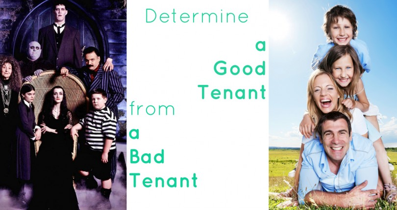 Way to determine a good tenant from a bad tenant